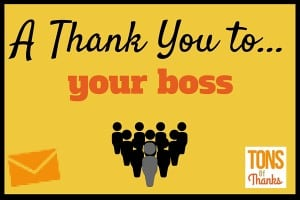 Thank your boss on boss's day with a thank-you note. Examples included in this post.