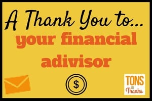 Thank You to your financial advisor