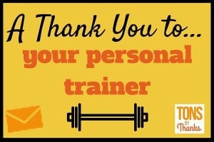 Thank You to your personal trainer